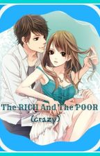 The RICH And The POOR (crazy)         ^COMPLETE^ by MaryGraceExconde