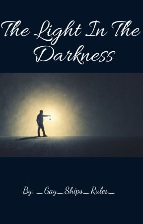 The Light In The Darkness by _Gay_Ships_Rules_