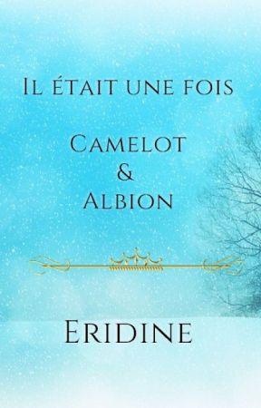 MERLIN : Il était une fois Camelot & Albion by KiraS63
