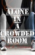 Alone In A Crowded Room by Girl_In_Darkness