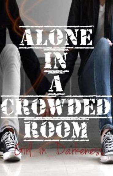 alone in a crowded room essay April 5, 2015 have you ever been alone in a crowded room be present, cheers, chocolate, easter, eat what you want taxing essays and assignments.