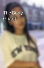 The Body Guard  by Samsonbuttered