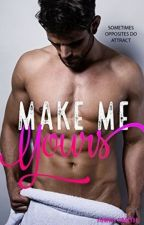 Make Me Yours by ----Anna-Smith----