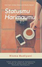 Statusmu Harimaumu (completed) by anginrindu82