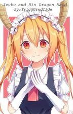 Izuku and His Dragon Maid by TriggeredIida