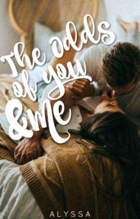 The Odds of You and Me- Rewrite by canyoncity