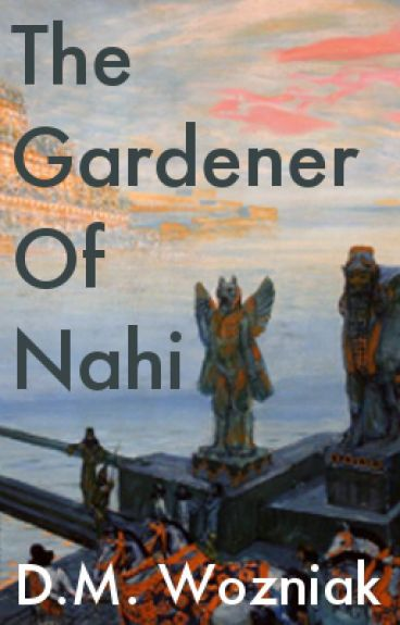 The Gardener of Nahi by DavidWozniak