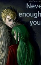Never Enough For You. (Omegaverse) by GayeYaoiMate