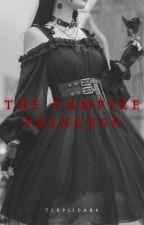 The Vampire Princess by Amyiah_28