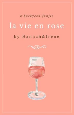 La Vie En Rose | BaekYeon by smol_oreo