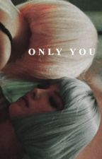 ONLY YOU. [JACOB SEED] by oxqgen