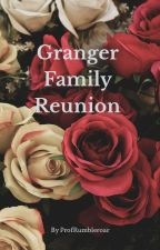 Granger Family Reunion-COMPLETED by ProfRumbleroar