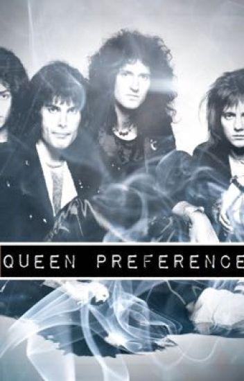 Queen Preferences - Iminlovewithmymonkee - Wattpad