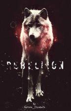 Rebellion by Natalie_Elizebeth