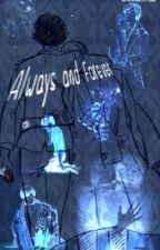 Always and Forever by EmeraldUrAFreak