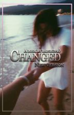 CHANGED [New Version] by babybun40