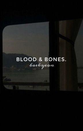 blood & bones | baekyeon by softbyun