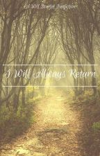 I Will Always Return ~ (A Will Scarlet Love Story) *Completed* by CherryBlossomSky
