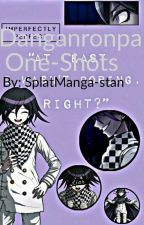 Danganronpa One-Shots!(Requests)(Slow Updates) by ThatPerson903
