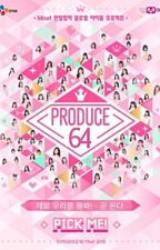 PRODUCE 64  by ChillTea