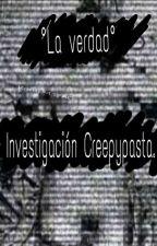 Investigación Creepypasta ºLa Verdadº by YnomZy
