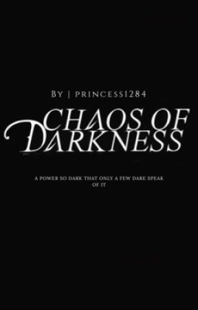 Chaos Of Darkness by princess1284
