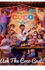 Ask the Coco Cast!  by _Coco_Fangirl_