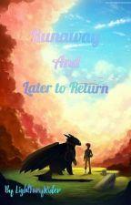 Runaway and Later to Return 《✔》 by LightFuryRider