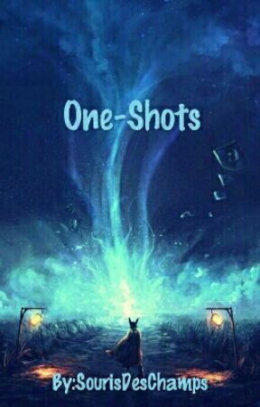 One-Shots by SourisDesChamps