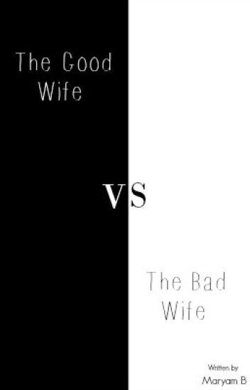 good wife bad wife