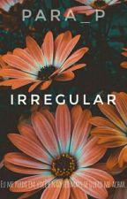 Irregular by Para_P
