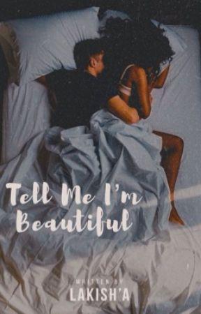 Tell Me I'm Beautiful. [UNDER RE-CONSTRUCTION] by satinsaturdai