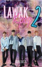 Lawak K-pop 2 by NurLini26
