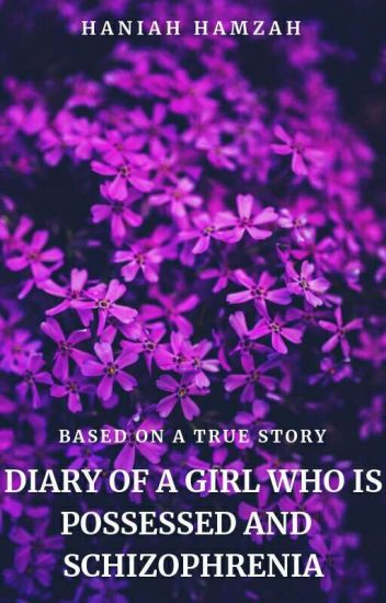 Diary of A Girl with Schizophrenia