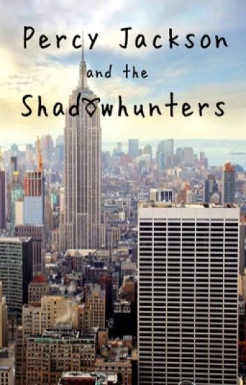 Percy Jackson and the Shadowhunters