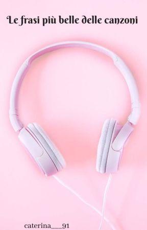 Le Frasi Piu Belle Delle Canzoni Wattys2019 Coldplay Fix