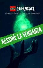 KESSHŌ: La venganza (Ninjago AU) by StarBeats