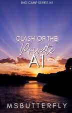 BHO CAMP #3: Clash Of The Private A1 by MsButterfly