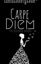 ||Carpe Diem:Poems|| Wattys 2019 by theinsanelysane-
