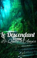 Le Descendant - Tome 1 by arcad7ie