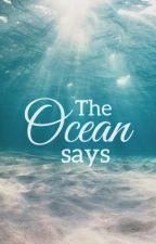 The Ocean Says by duaa290