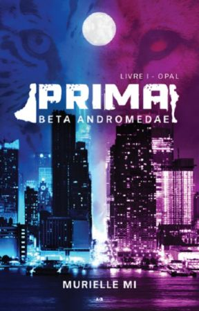 PRIMA : BETA ANDROMEDAE LIVRE 1 (publié novembre 2018) by MurielleMi