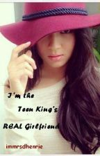 I'm the TEEN KING'S REAL GIRLFRIEND by immrsdhenrie
