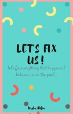 Let's Fix Us! by dirstaalifia