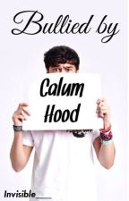 Bullied By Calum Hood by Invisible___