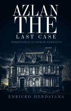 Azlan: The Last Case (Pembunuhan Di Rumah Berhantu) by EnricoHendayana28