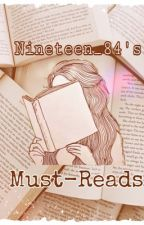 Nineteen_84's Must-Reads  by JAChaffin