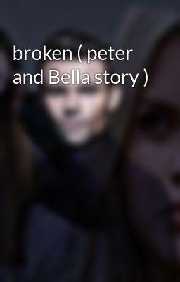 Peter and Bella: love a lifetime - Candi3009 - Wattpad