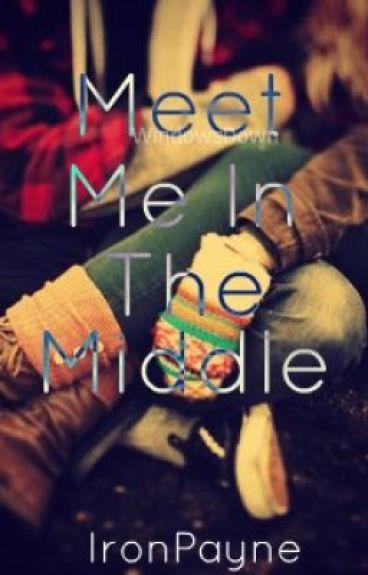 Meet Me In The Middle~Tony Stark/Iron Man Fan Fiction