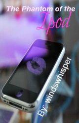 Phantom of the iPod by windswhisper